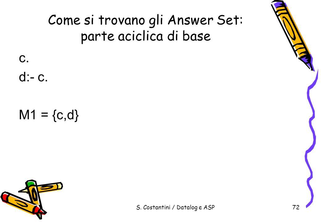 Come si trovano gli Answer Set: parte aciclica di base