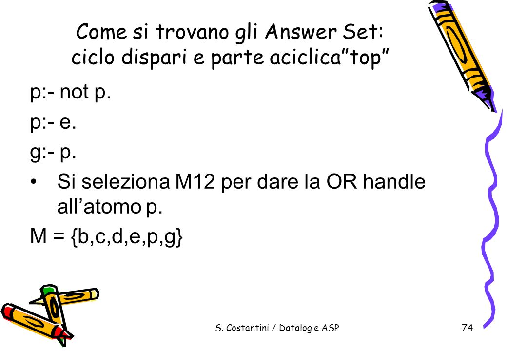 Come si trovano gli Answer Set: ciclo dispari e parte aciclica top