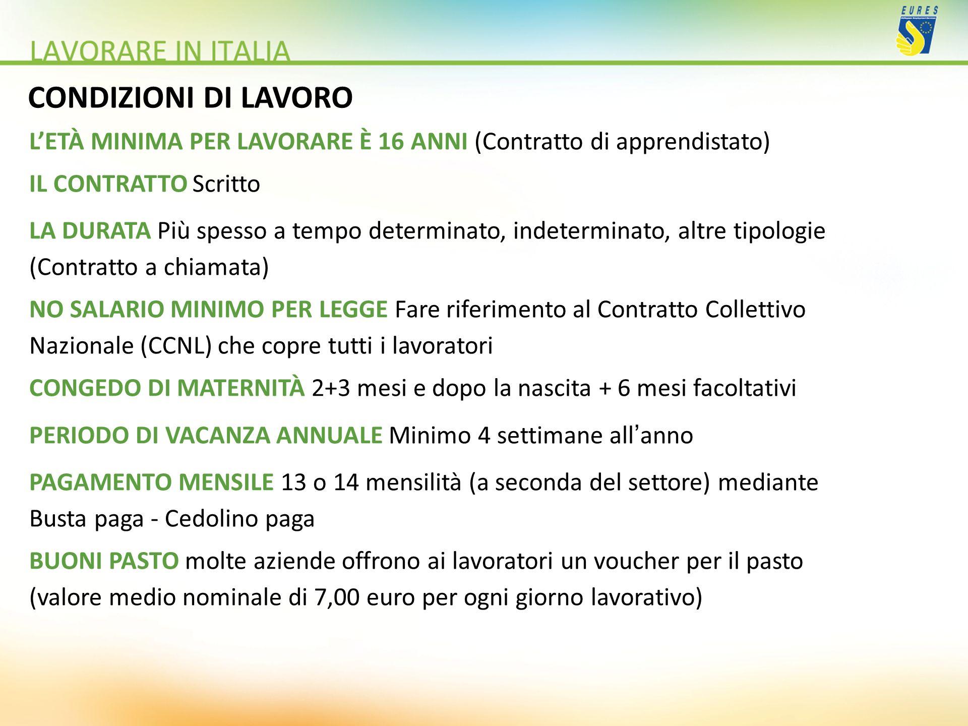 CONDIZIONI DI LAVORO L'ETÀ MINIMA PER LAVORARE È 16 ANNI (Contratto di apprendistato) IL CONTRATTO Scritto.