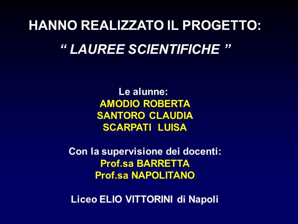 HANNO REALIZZATO IL PROGETTO: LAUREE SCIENTIFICHE