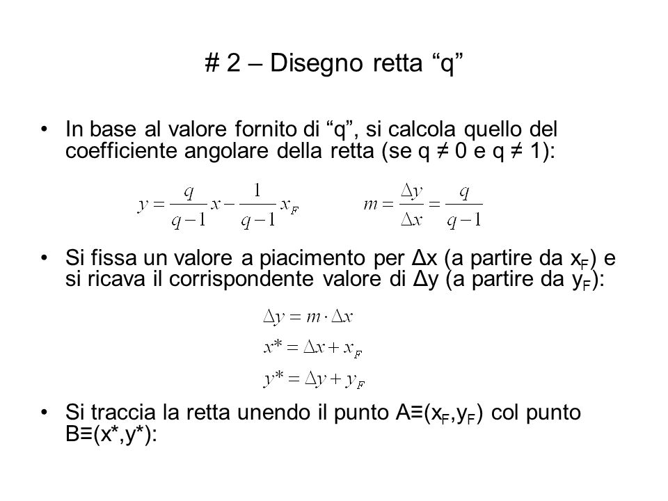 # 2 – Disegno retta q In base al valore fornito di q , si calcola quello del coefficiente angolare della retta (se q ≠ 0 e q ≠ 1):