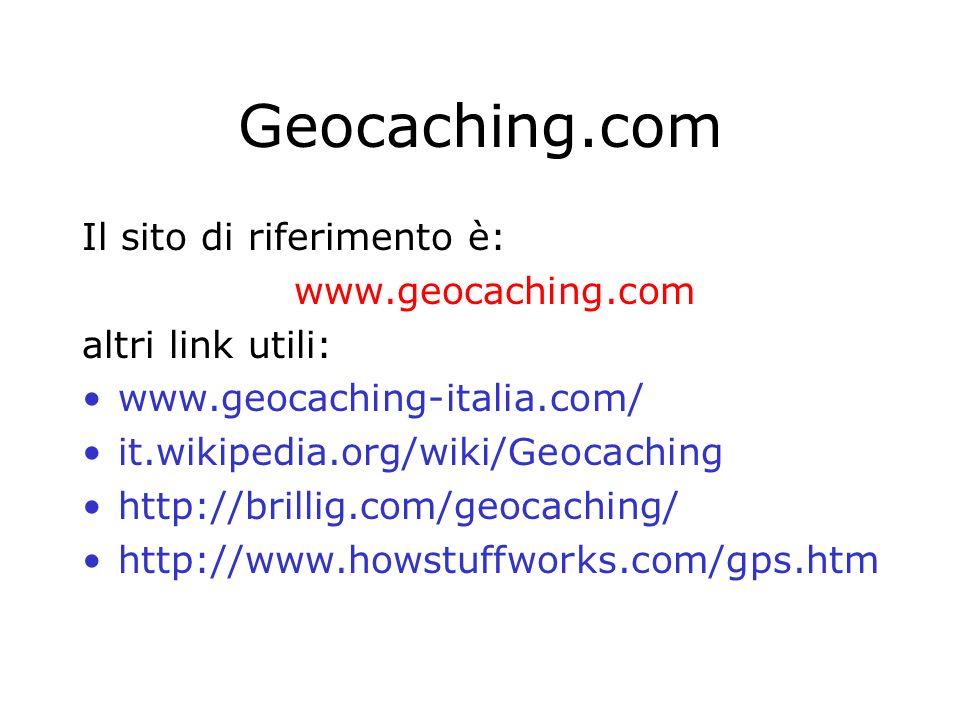 Geocaching.com Il sito di riferimento è: www.geocaching.com