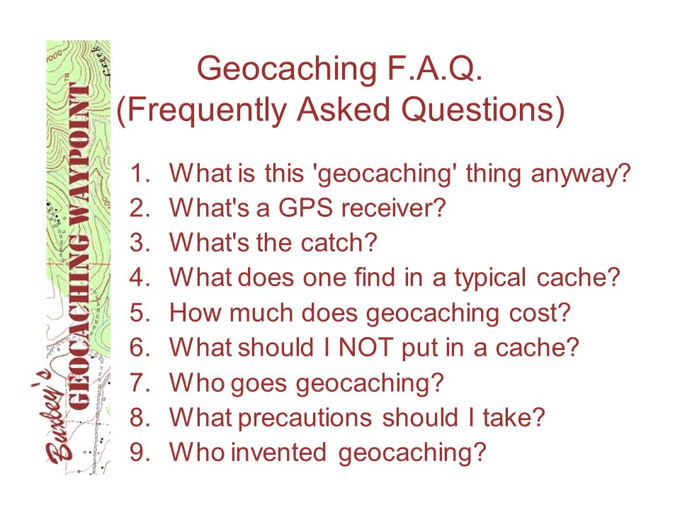 Geocaching F.A.Q. (Frequently Asked Questions)