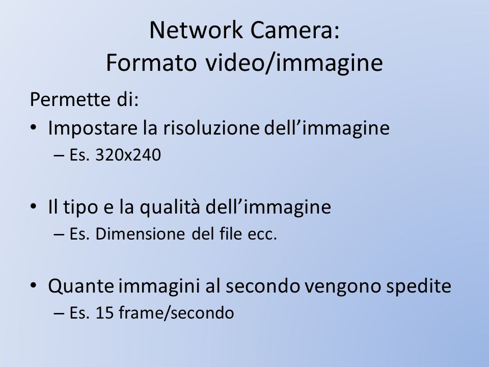 Network Camera: Formato video/immagine