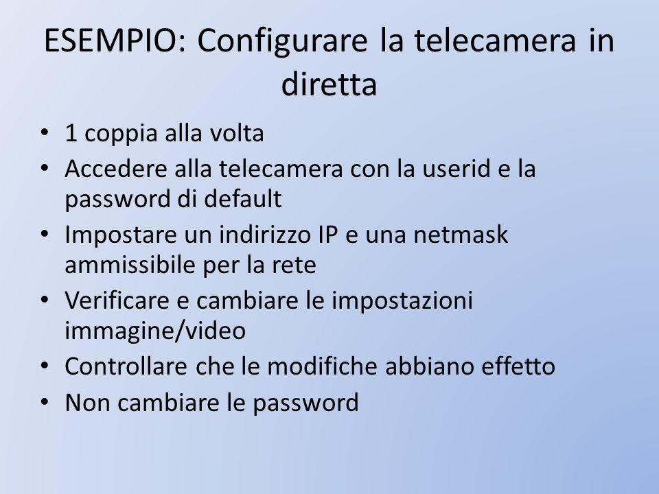 ESEMPIO: Configurare la telecamera in diretta