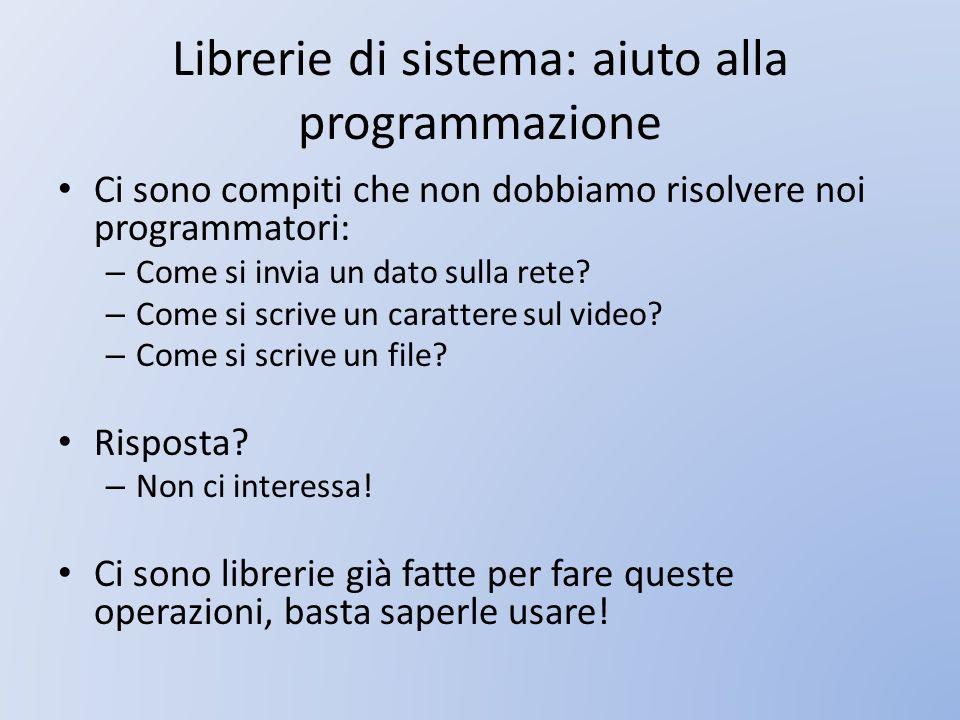 Librerie di sistema: aiuto alla programmazione