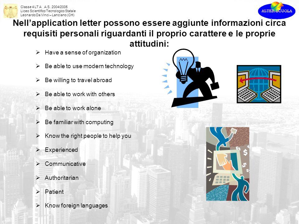 Nell'application letter possono essere aggiunte informazioni circa requisiti personali riguardanti il proprio carattere e le proprie attitudini: