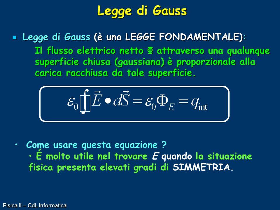 Legge di Gauss Legge di Gauss (è una LEGGE FONDAMENTALE):