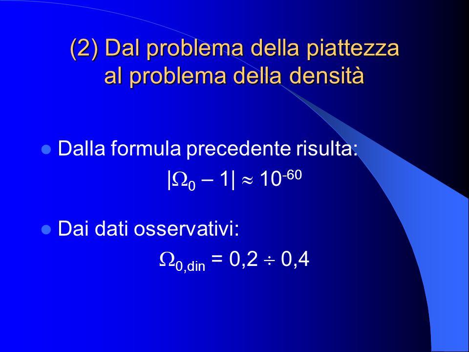 (2) Dal problema della piattezza al problema della densità