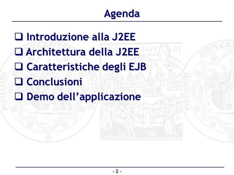 Architettura della J2EE Caratteristiche degli EJB Conclusioni