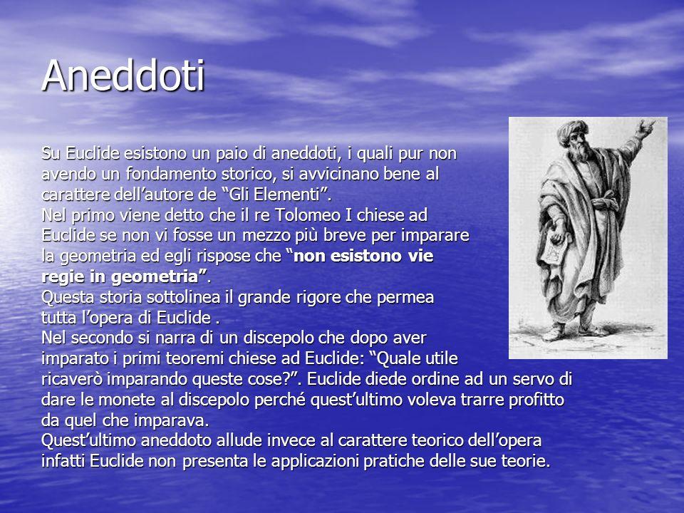 Aneddoti Su Euclide esistono un paio di aneddoti, i quali pur non