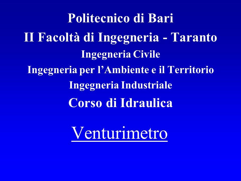 Venturimetro Politecnico di Bari II Facoltà di Ingegneria - Taranto
