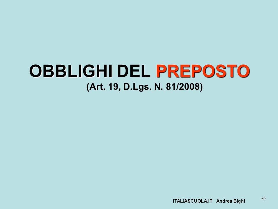 OBBLIGHI DEL PREPOSTO (Art. 19, D.Lgs. N. 81/2008)