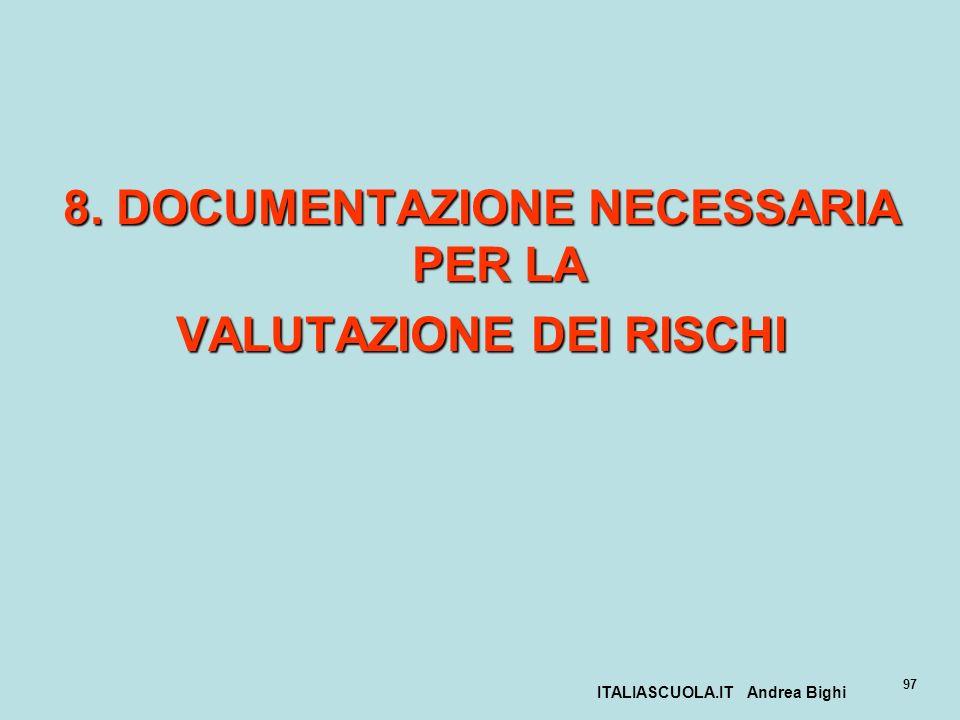 8. DOCUMENTAZIONE NECESSARIA PER LA VALUTAZIONE DEI RISCHI