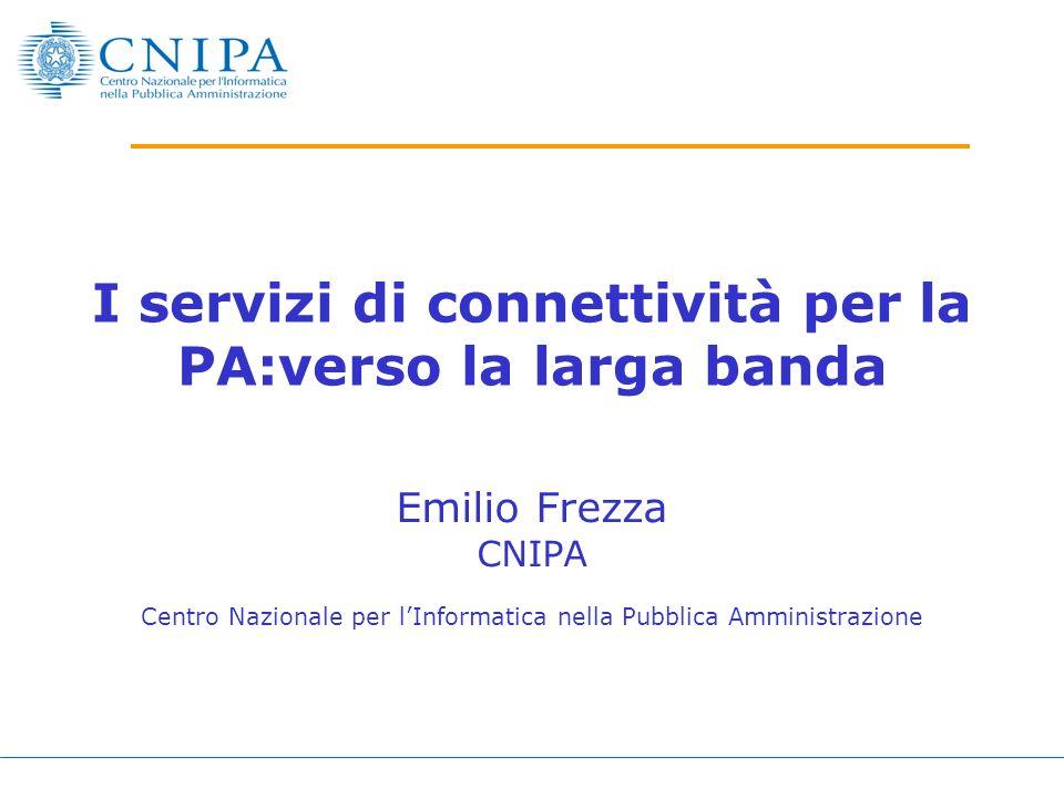 I servizi di connettività per la PA:verso la larga banda