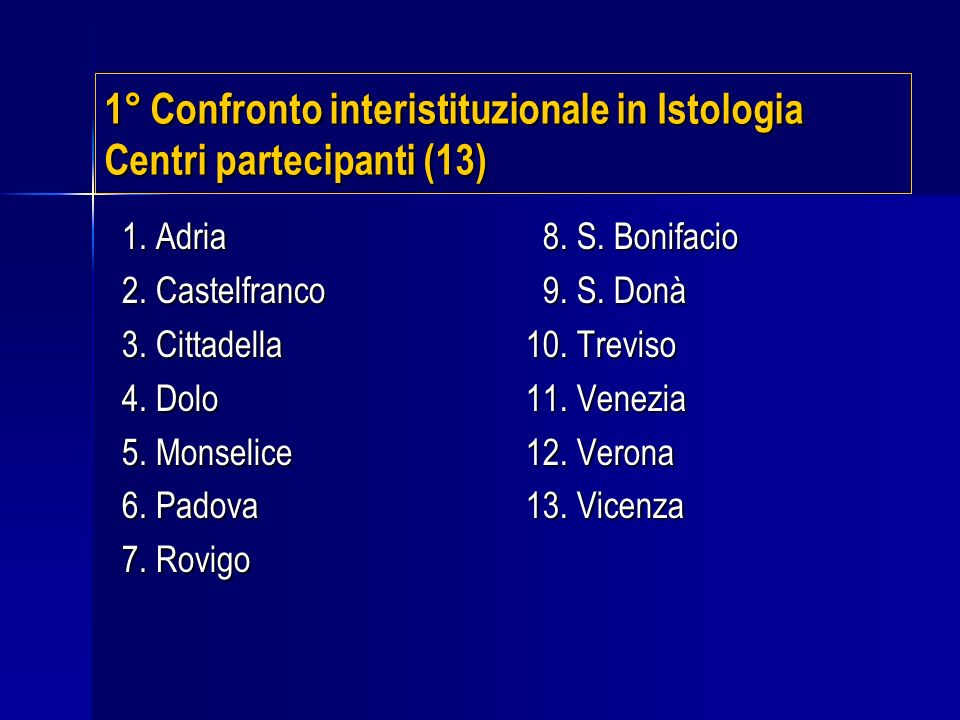 1° Confronto interistituzionale in Istologia Centri partecipanti (13)