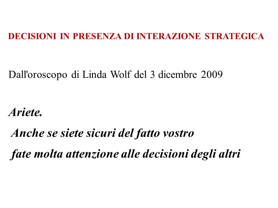 DECISIONI IN PRESENZA DI INTERAZIONE STRATEGICA