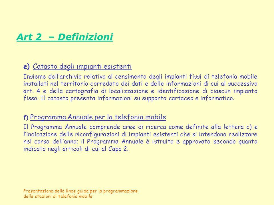 Art 2 – Definizioni e) Catasto degli impianti esistenti