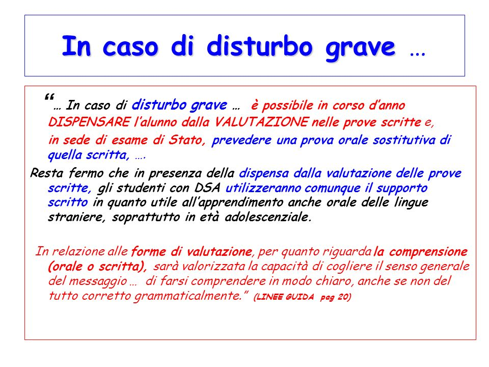 In caso di disturbo grave …