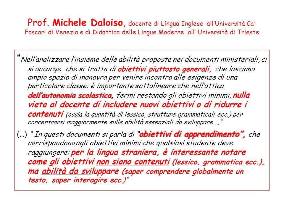 Prof. Michele Daloiso, docente di Lingua Inglese all'Università Ca Foscari di Venezia e di Didattica delle Lingue Moderne all' Università di Trieste