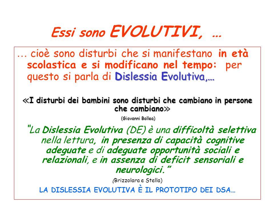 LA DISLESSIA EVOLUTIVA È IL PROTOTIPO DEI DSA…
