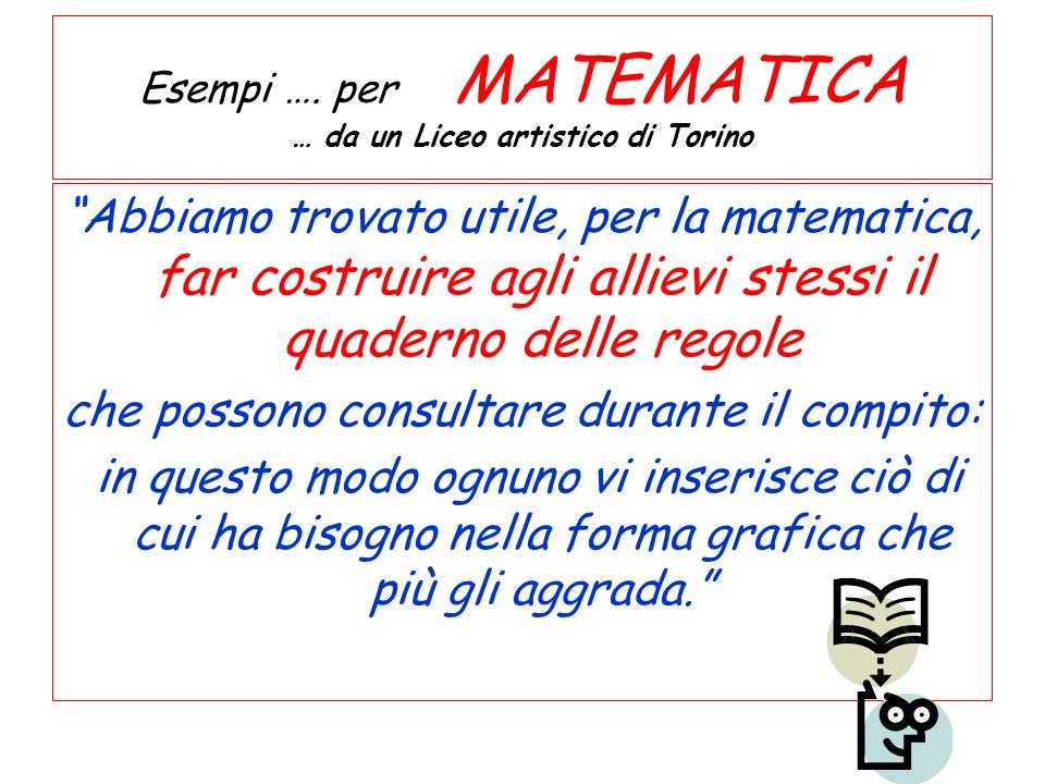 Esempi …. per MATEMATICA … da un Liceo artistico di Torino