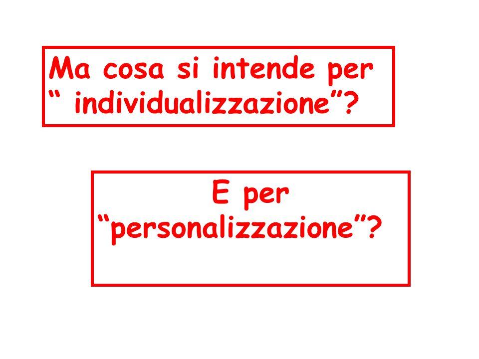 Ma cosa si intende per individualizzazione E per personalizzazione