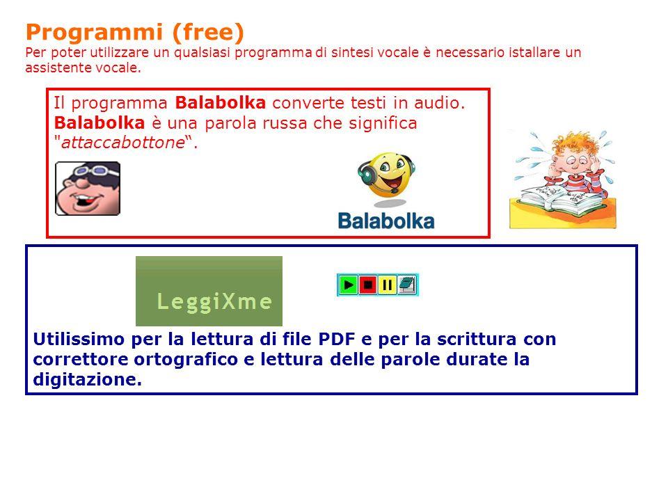 Programmi (free) Il programma Balabolka converte testi in audio.