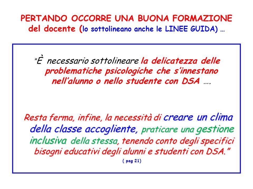 PERTANDO OCCORRE UNA BUONA FORMAZIONE del docente (lo sottolineano anche le LINEE GUIDA) …