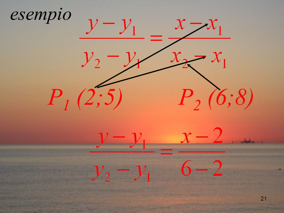 esempio P1 (2;5) P2 (6;8)