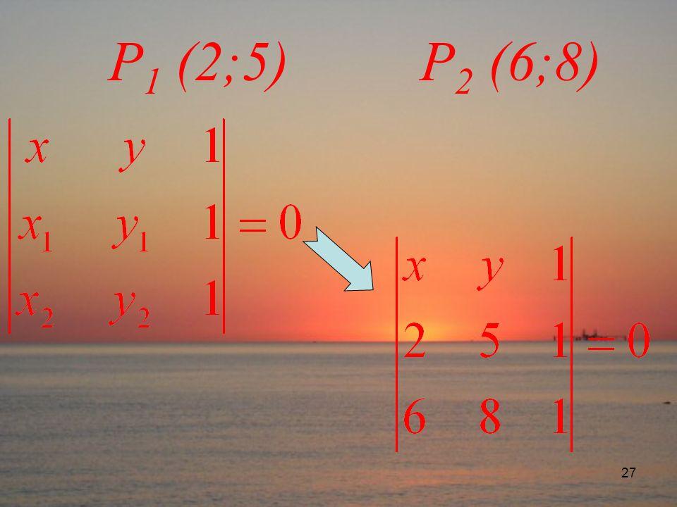 P1 (2;5) P2 (6;8)