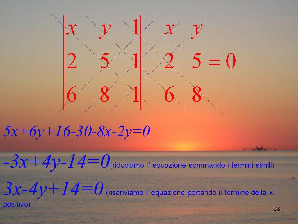 -3x+4y-14=0(riduciamo l' equazione sommando i termini simili)