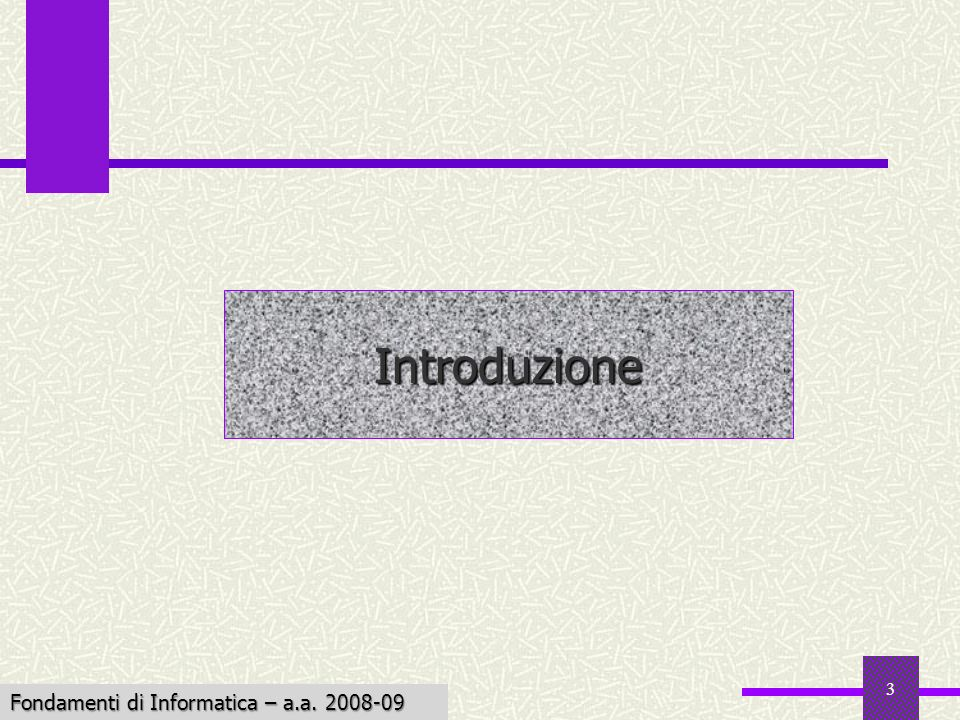 Introduzione Fondamenti di Informatica – a.a. 2008-09