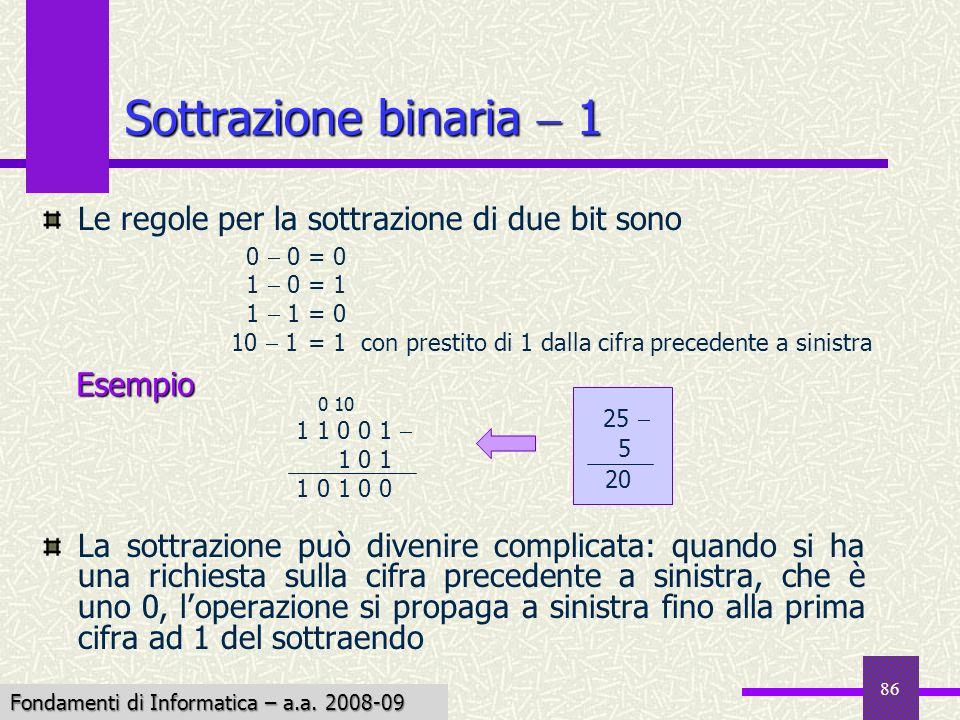 Sottrazione binaria  1 Le regole per la sottrazione di due bit sono