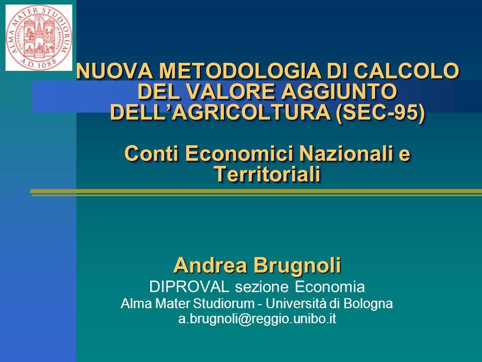 NUOVA METODOLOGIA DI CALCOLO DEL VALORE AGGIUNTO DELL'AGRICOLTURA (SEC-95) Conti Economici Nazionali e Territoriali