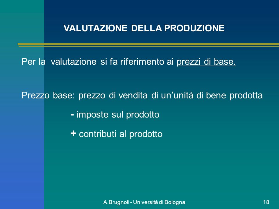 VALUTAZIONE DELLA PRODUZIONE