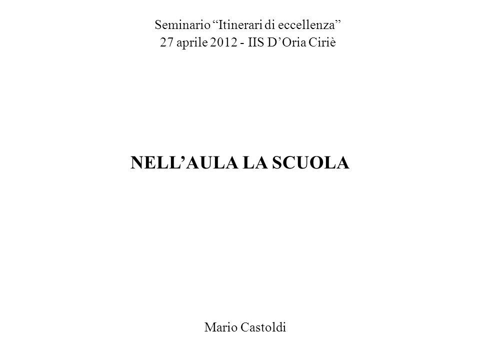 NELL'AULA LA SCUOLA Seminario Itinerari di eccellenza