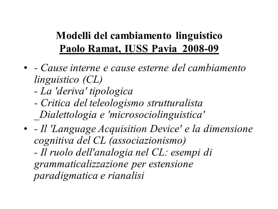 Modelli del cambiamento linguistico Paolo Ramat, IUSS Pavia 2008-09