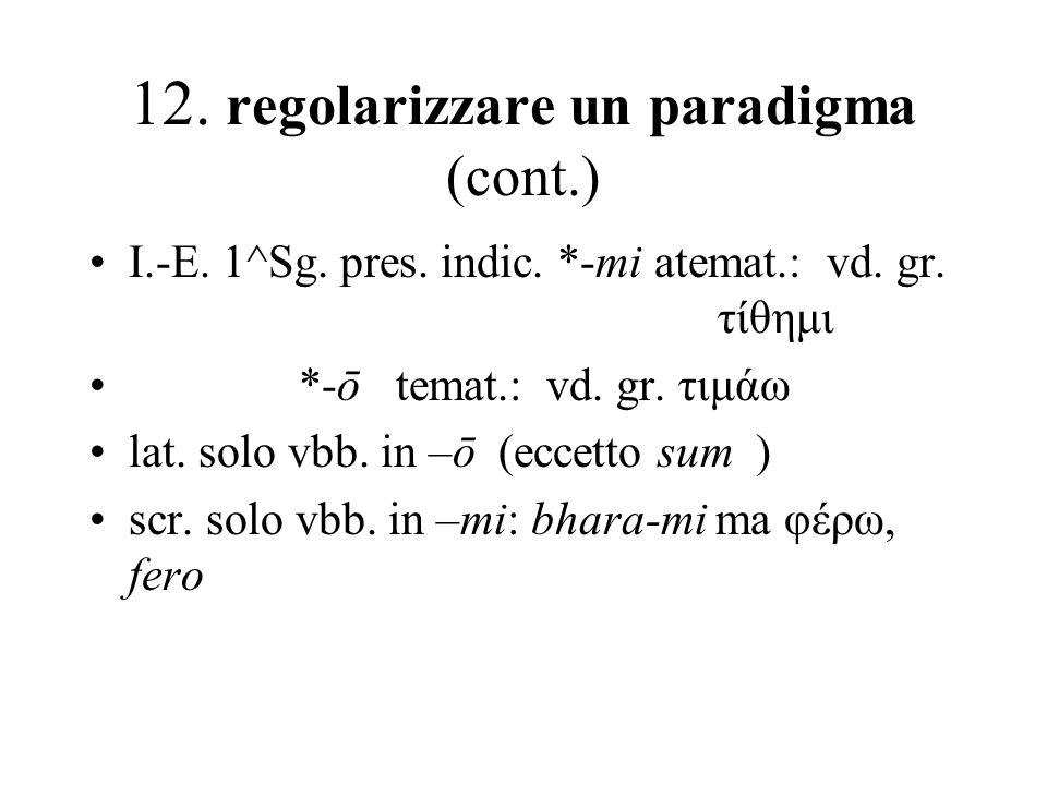 12. regolarizzare un paradigma (cont.)