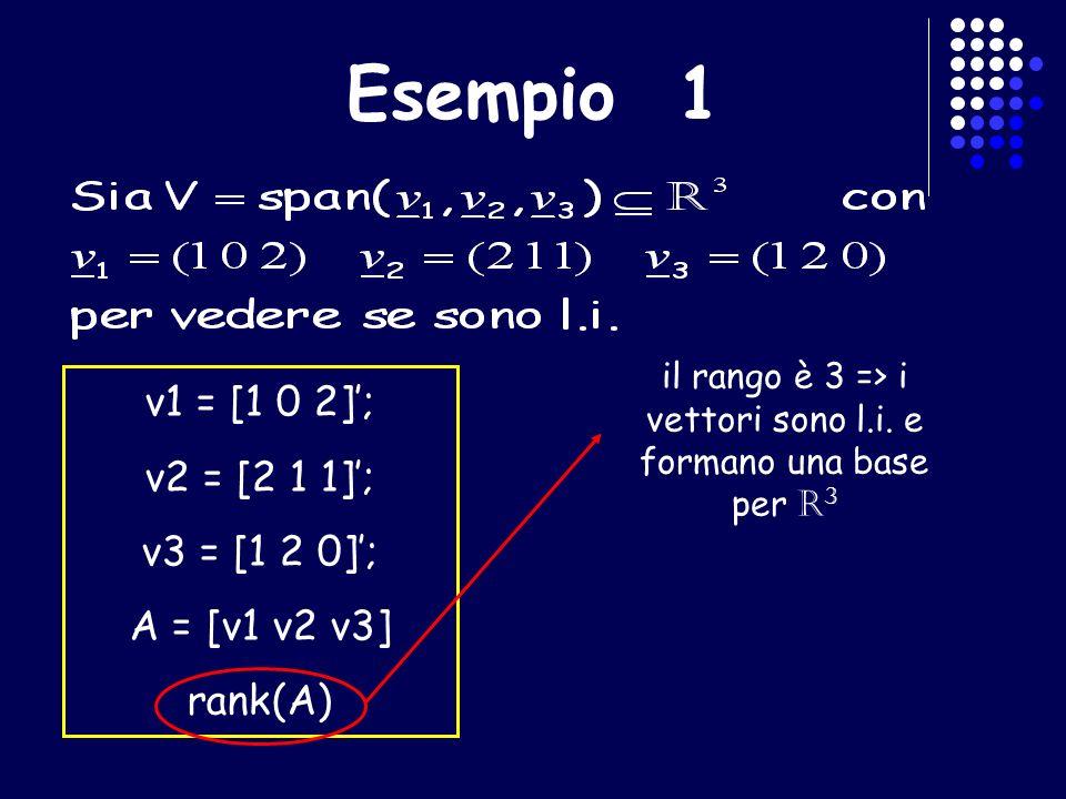 il rango è 3 => i vettori sono l.i. e formano una base per R3