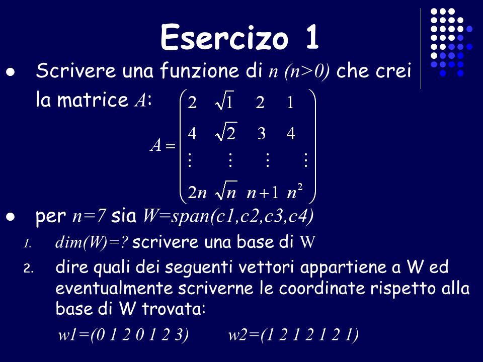 Esercizo 1 Scrivere una funzione di n (n>0) che crei la matrice A: