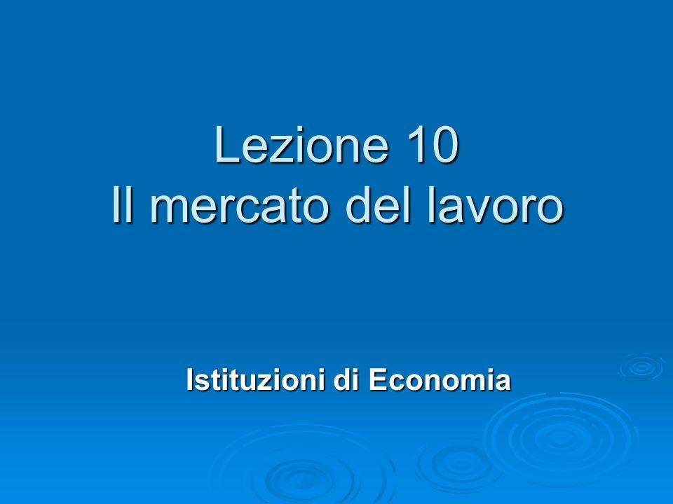 Lezione 10 Il mercato del lavoro