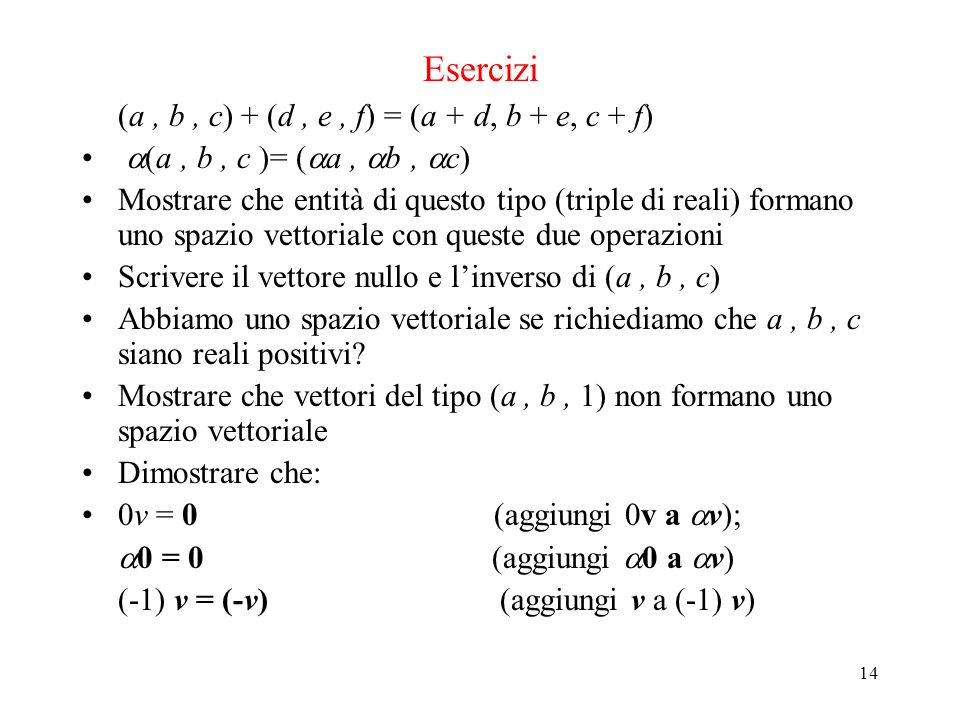 Esercizi (a , b , c) + (d , e , f) = (a + d, b + e, c + f)