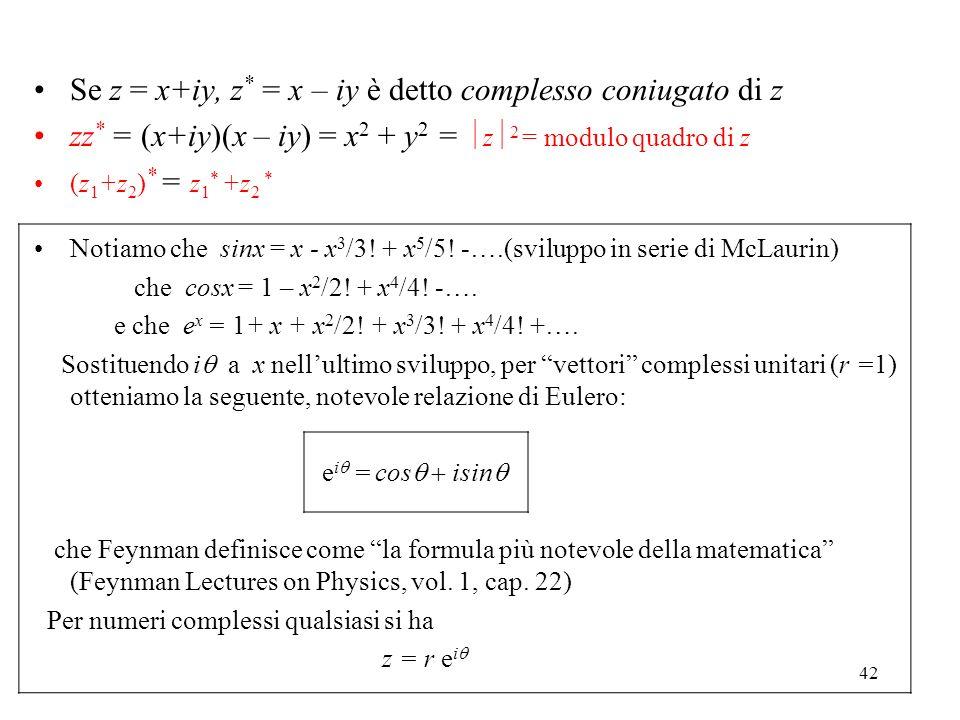 Se z = x+iy, z* = x – iy è detto complesso coniugato di z