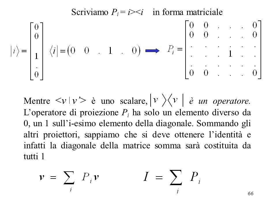 Scriviamo Pi = i><i in forma matriciale