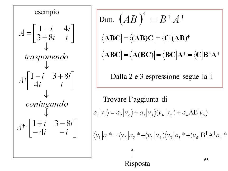 esempio Dim. Dalla 2 e 3 espressione segue la 1 Trovare l'aggiunta di Risposta
