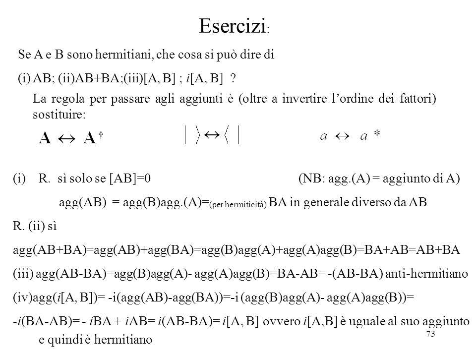 Esercizi: Se A e B sono hermitiani, che cosa si può dire di