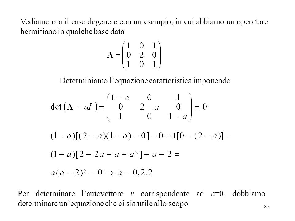 Determiniamo l'equazione caratteristica imponendo