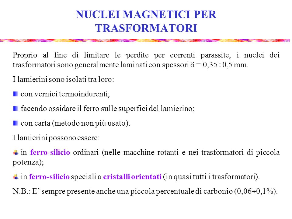 NUCLEI MAGNETICI PER TRASFORMATORI