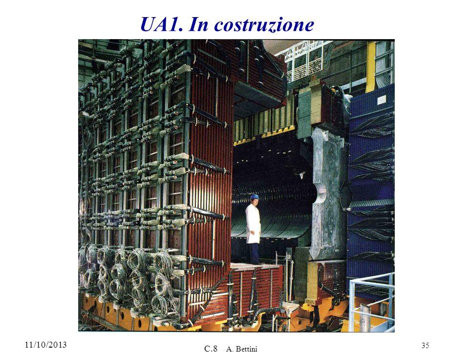 UA1. In costruzione 3/25/2017 C.8 A. Bettini